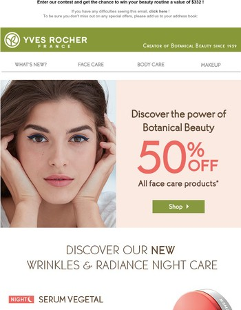 Enjoy 50% off on ALL face care products !