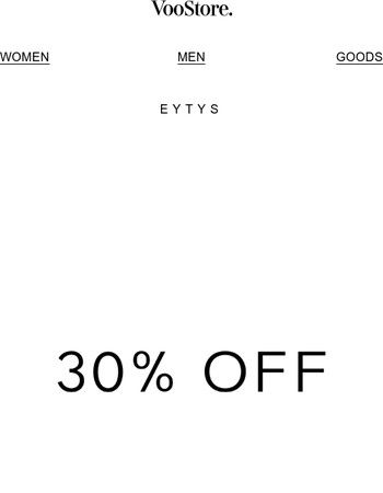 Discover Eytys with 30% Off. 24 Hours Only.