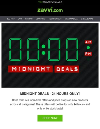 Midnight Deals! Huge Savings for 24 Hours Only!