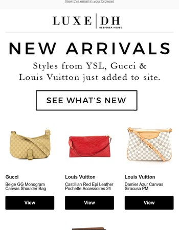 Just In: Louis Vuitton, Gucci & More.