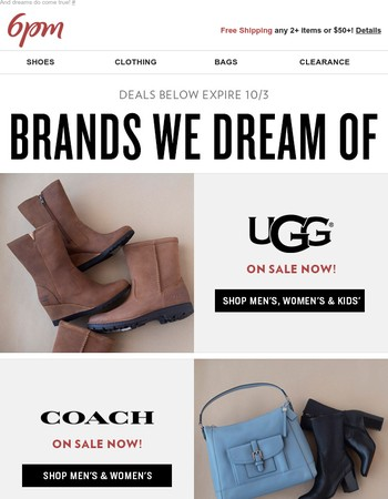 We're dreaming of UGG & COACH (on sale)...