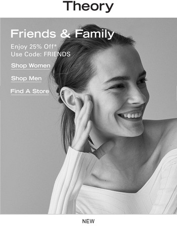 Our Friends & Family Event Continues: Enjoy 25% Off