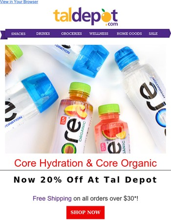 Core Hydration & Core Organic  - Now 20% off at Tal Depot