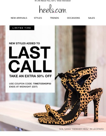 Hours Left! Take an Extra 50% Off All Last Call Heels!