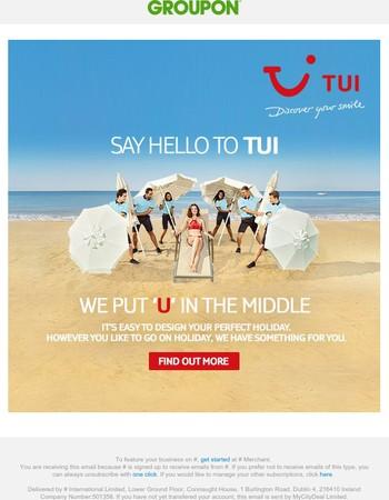 SAY HELLO TO TUI