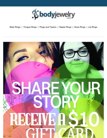 Share your Story and receive a $10 Gift Card!!