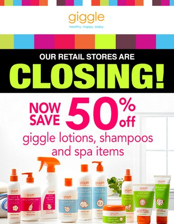 giggle Lotions & Potions 50% Off.  Everything In Stores 30 - 50% Off!