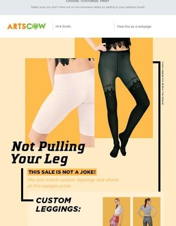 Custom Leggings from $9.99 w/ Free Shipping!