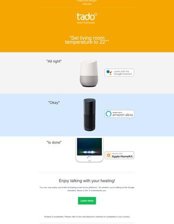 OK Google, hey Siri and Alexa - easily control tado° with your voice.