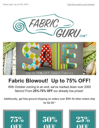 Fabric Blowout! Up to 75% OFF select fabrics!