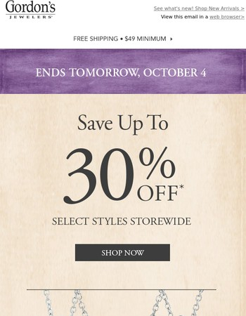Hurry! Up To 30% Off Storewide Savings Ends Tomorrow!