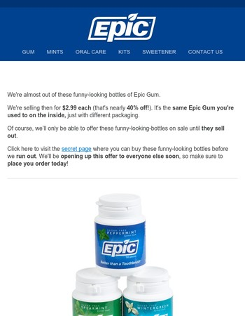 [Reminder] Reserve your discount on funny-looking bottles of Epic Gum before they run out!