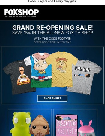 Save 15% sitewide in the Grand Re-Opening of the Fox TV Shop!