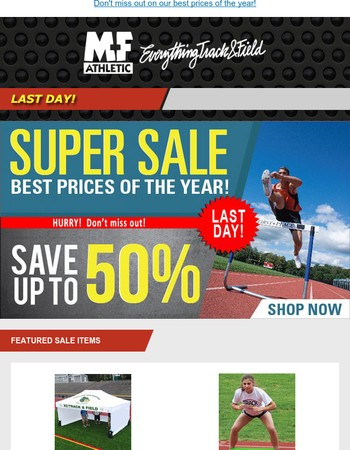 Last Day of Our Annual Super Sale! Save up to 50%