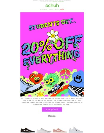 Calling all Students - Get Yourself 20% off Everthing!*