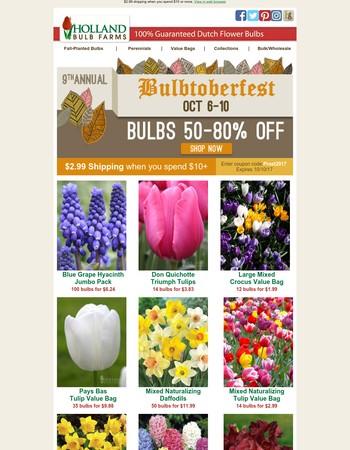 Bulbtoberfest has begun! Save up to 80% on flowers