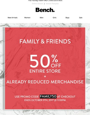 Family & Friends | 50% Off Entire Store Continues This Weekend