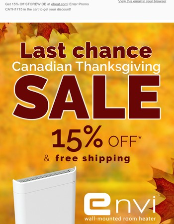 Last Chance to Enjoy 15% off Storewide + Free Shipping to Prepare for Winter.
