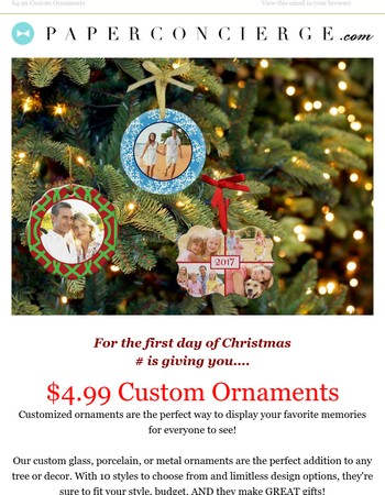 First Day of Christmas: $4.99 Ornaments