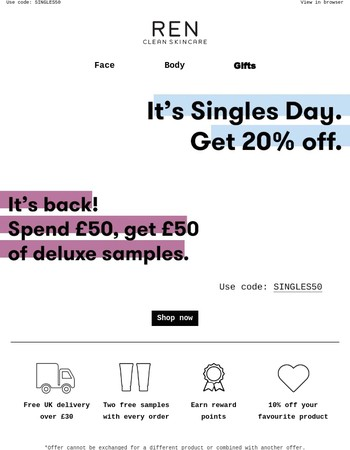 It's Singles Day - Get 20% Off. Spend £50, Get £50.