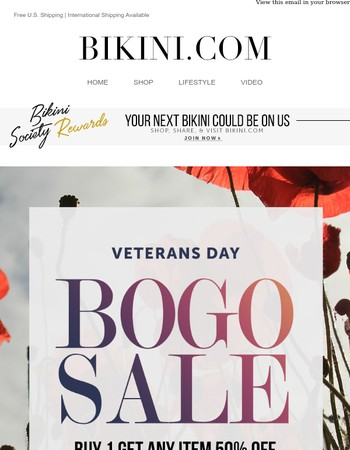 Start your holiday shopping now! Veterans Day BOGO sale at BIKINI