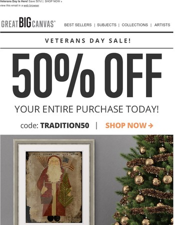 Veterans Day Sale! Take 50% off your entire order