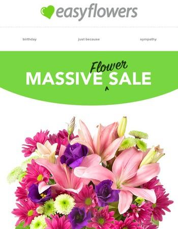 Be Quick! - Massive Flower Sale!