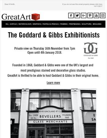 Goddard & Gibbs Exhibition in their original home - Opens Thursday 19:00