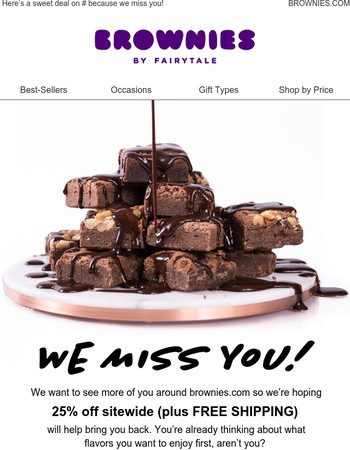 Here's a sweet deal on Fairytale Brownies because we miss you