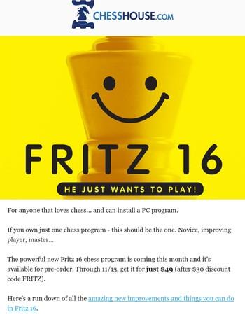 Fritz 16 Arriving