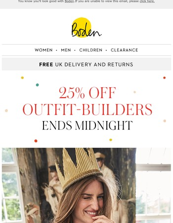 25% OFF your next outfit ENDS MIDNIGHT
