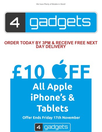 £10.00 OFF All Apple iPhones & Tablets! Hurry, Offer Ends Friday 17th Nov!
