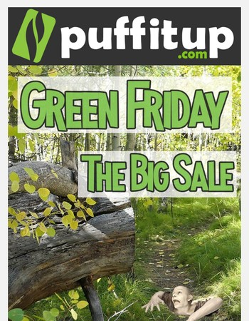 PuffItUp: Green Friday Pre Sale