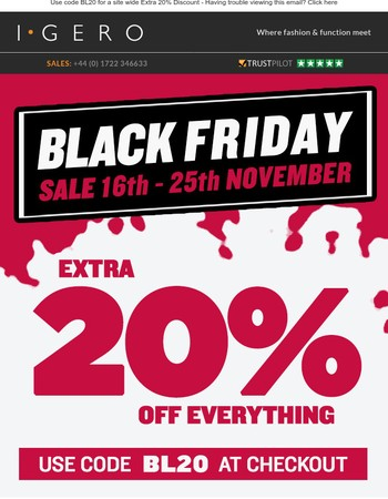Black Friday Sale - Extra 20% Off Everything - Get a sitewide discount with Code BL20