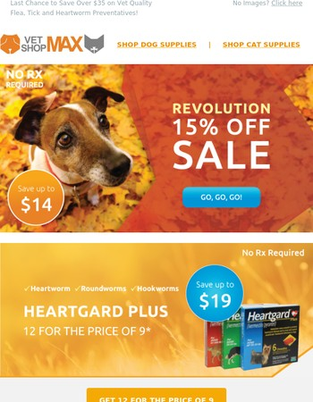 Don't Miss Our End of Season Savings on Revolution, Heartgard and More