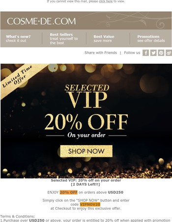 Selected VIP: 20% off on your order- 2 Days Left!Shop Now!