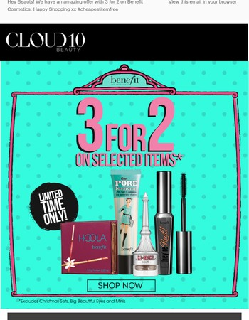 It's 3 for 2 on Benefit Cosmetics :) RUN