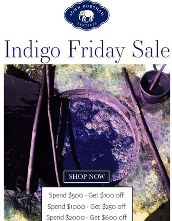 Early Invitation: Indigo Friday Sale.
