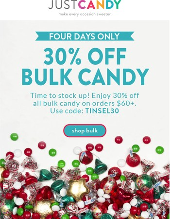 4 Days Only! 30% off Bulk Candy!