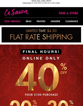 FINAL HOURS! Up to 40% off online!