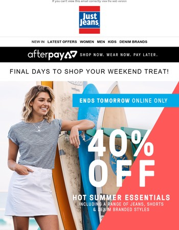 Don't miss your weekend treat! 40% off Summer essentials – ends TOMORROW!
