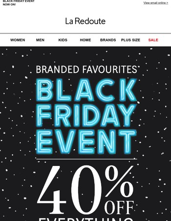 40% off EVERYTHING... Including all your favourite brands
