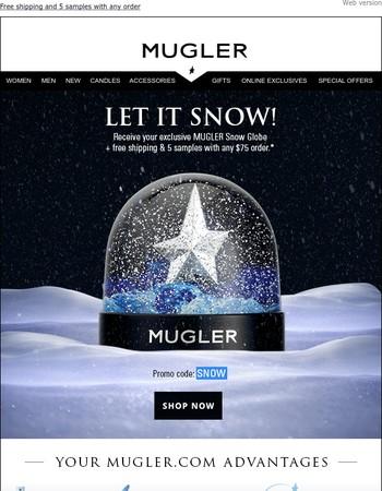 LAST CHANCE! Get your free Mugler Snow Globe ❄