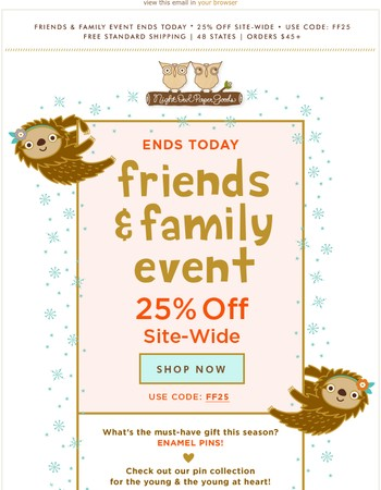 Save 25% Site-Wide! Our Friends & Family Weekend Ends Today.