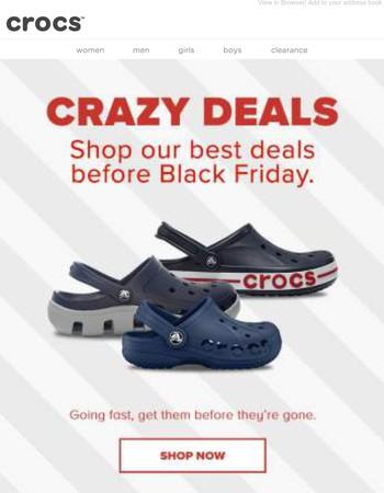 Now or never! Shop Crazy Deals!