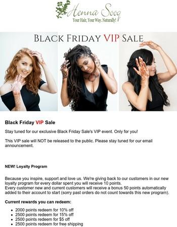 Black Friday VIP Sale exclusive!