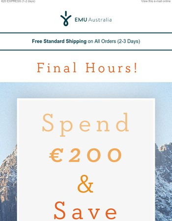 FINAL HOURS | Last chance! Spend €200, Save 20%. Site wide.