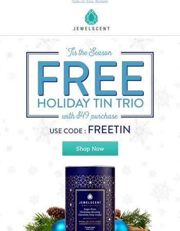 Free Holiday Tin Trio!