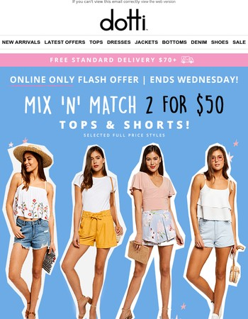 Mix 'n' Match! 2 for $50 tops & shorts. Online only, ends Wednesday!