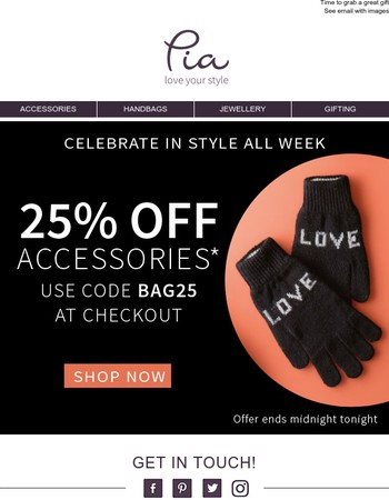 25% off accessories - Black Friday has come early!